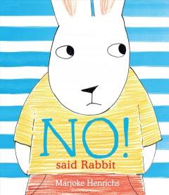 """No!"" said Rabbit by Henrichs, Marjoke."