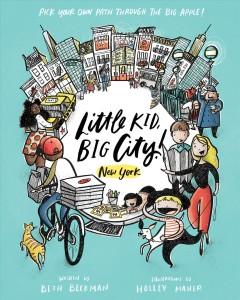 Little Kid, Big City!: New York by Beckman, Beth
