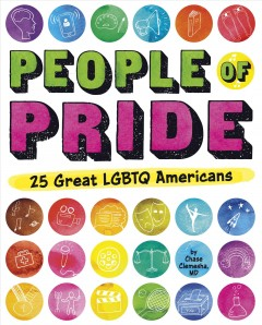 People of pride : 25 great LGBTQ Americans by Clemesha, Chase.