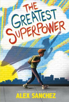 The greatest superpower : a novel by Sanchez, Alex