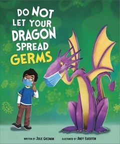 Do Not Let Your Dragon Spread Germs by Gassman, Julie