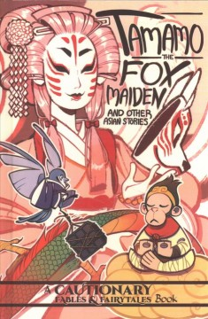 Tamamo the fox maiden : and other Asian stories by
