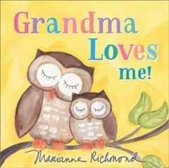 Grandma loves me! by Richmond, Marianne