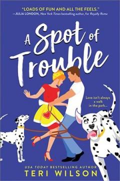 A spot of trouble by Wilson, Teri