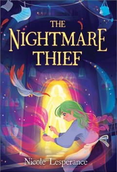 The nightmare thief by Lesperance, Nicole