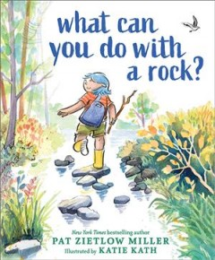 What can you do with a rock? by Miller, Pat Zietlow