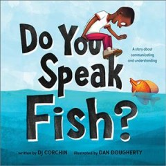 Do you speak fish? by Corchin, D. J.