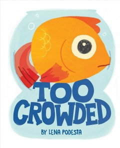 Too crowded by Podesta, Lena