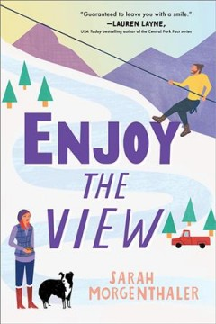 Enjoy the view by Morgenthaler, Sarah