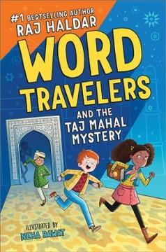 Word travelers : the mystery of the Taj Mahal treasure by Haldar, Raj