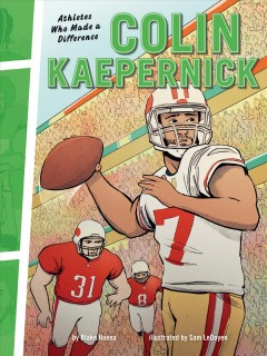 Colin Kaepernick: Athletes Who Made a Difference by Hoena, Blake