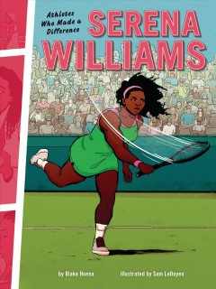Serena Williams: Athletes Who Made a Difference by Hoena, Blake