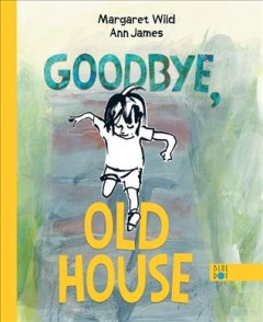 Goodbye, old house by Wild, Margaret