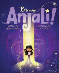 Bravo Anjali! by Sheth, Sheetal