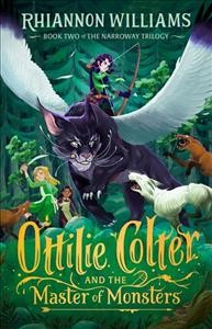 Ottilie Colter and the Master of Monsters by Williams, Rhiannon