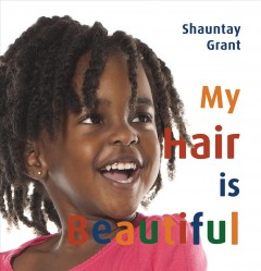 My hair is beautiful by Grant, Shauntay