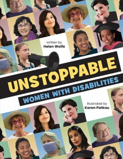 Unstoppable : women with disabilities by Wolfe, Helen