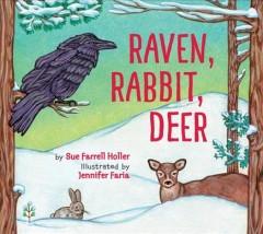 Raven, rabbit, deer by Holler, Sue Farrell