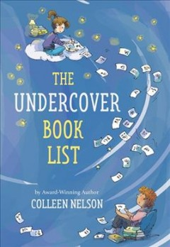 The Undercover Book List by Nelson, Colleen