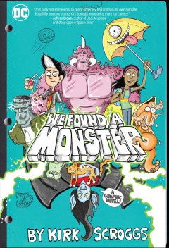 We found a monster : a graphic novel by Scroggs, Kirk