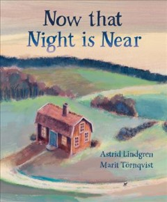 Now that night is near by Lindgren, Astrid