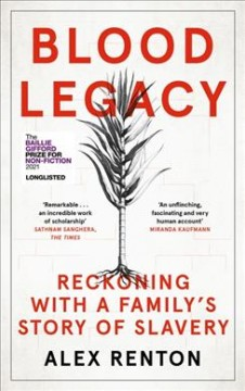 Blood legacy : reckoning with a family's story of slavery by Renton, Alex