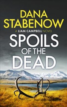 Spoils of the dead: a Liam Campbell novel by Stabenow, Dana
