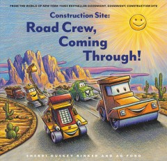 Construction site : road crew, coming through! by Rinker, Sherri Duskey