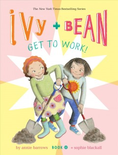 Ivy + Bean get to work! by Barrows, Annie