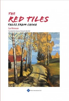 The red tiles : tiles from china by Cao, Wenxuan