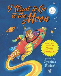 I want to go to the moon by Saunders, Tom