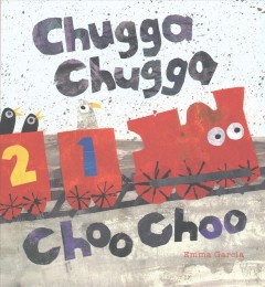 Chugga chugga choo choo by Garcia, Emma
