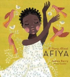 A story about Afiya by Berry, James