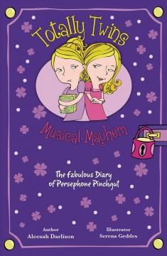Musical Mayhem: The Fabulous Diary of Persephone Pinchgut by Darlison, Aleesah