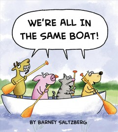 We're all in the same boat! by Saltzberg, Barney.