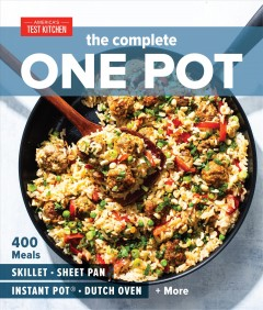 The complete one pot : 400 meals : skillet, sheet pan, Instant Pot, Dutch oven + more by
