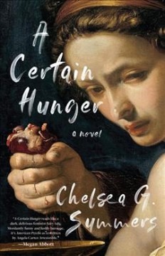 A certain hunger : a novel by Summers, Chelsea G.