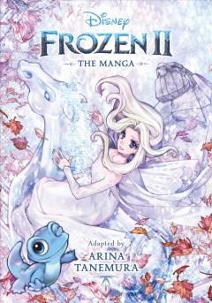 Frozen 2 : the manga by Tanemura, Arina