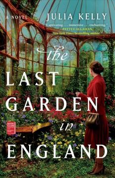 The last garden in England by Kelly, Julia