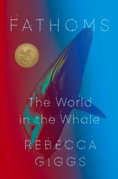 Fathoms : the world in the whale by Giggs, Rebecca