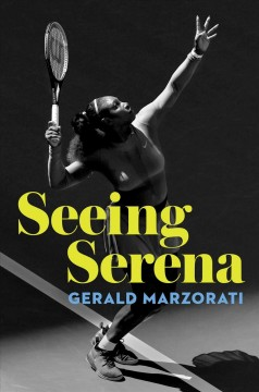 Seeing Serena by Marzorati, Gerald.