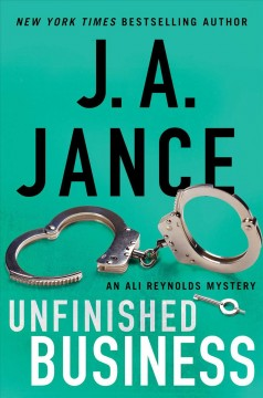 Unfinished business : an Ali Reynolds mystery by Jance, Judith A.
