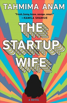 The startup wife : a novel by Anam, Tahmima