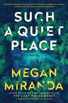 Such a quiet place : a novel by Miranda, Megan