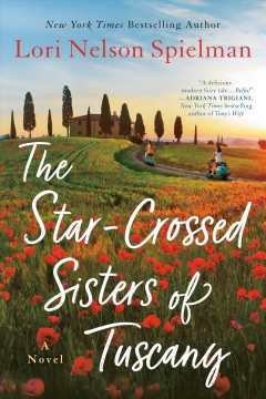 The star-crossed sisters of Tuscany by Spielman, Lori Nelson