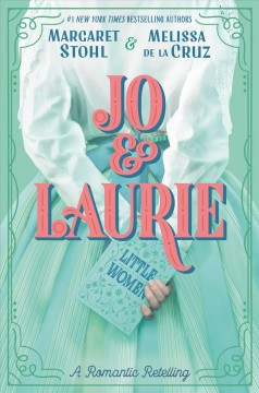 Jo & Laurie by Stohl, Margaret