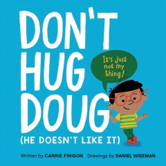 Don't hug Doug : (he doesn't like it) by Finison, Carrie