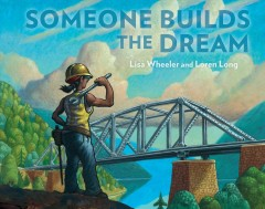 Someone builds the dream by Wheeler, Lisa