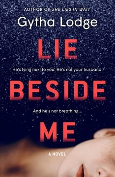 Lie beside me : a novel by Lodge, Gytha