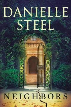 Neighbors : a novel by Steel, Danielle